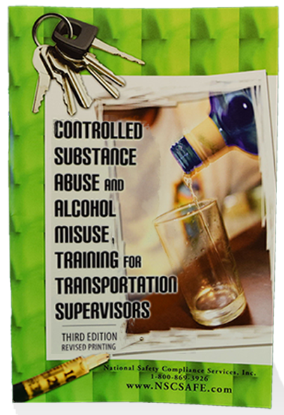 Controlled Substance Abuse & Alcohol Misuse Training Guide for Transportation Supervisors